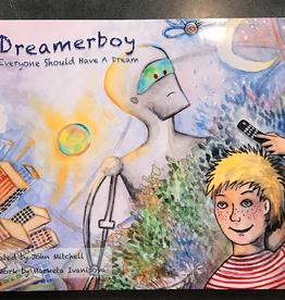 John Mitchell Dreamerboy - Everybody Should Have A Dream