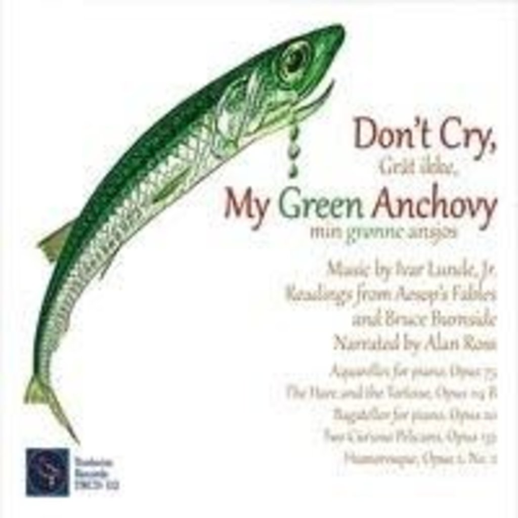 Ivar Lunde Don't Cry, My Green Anchovy