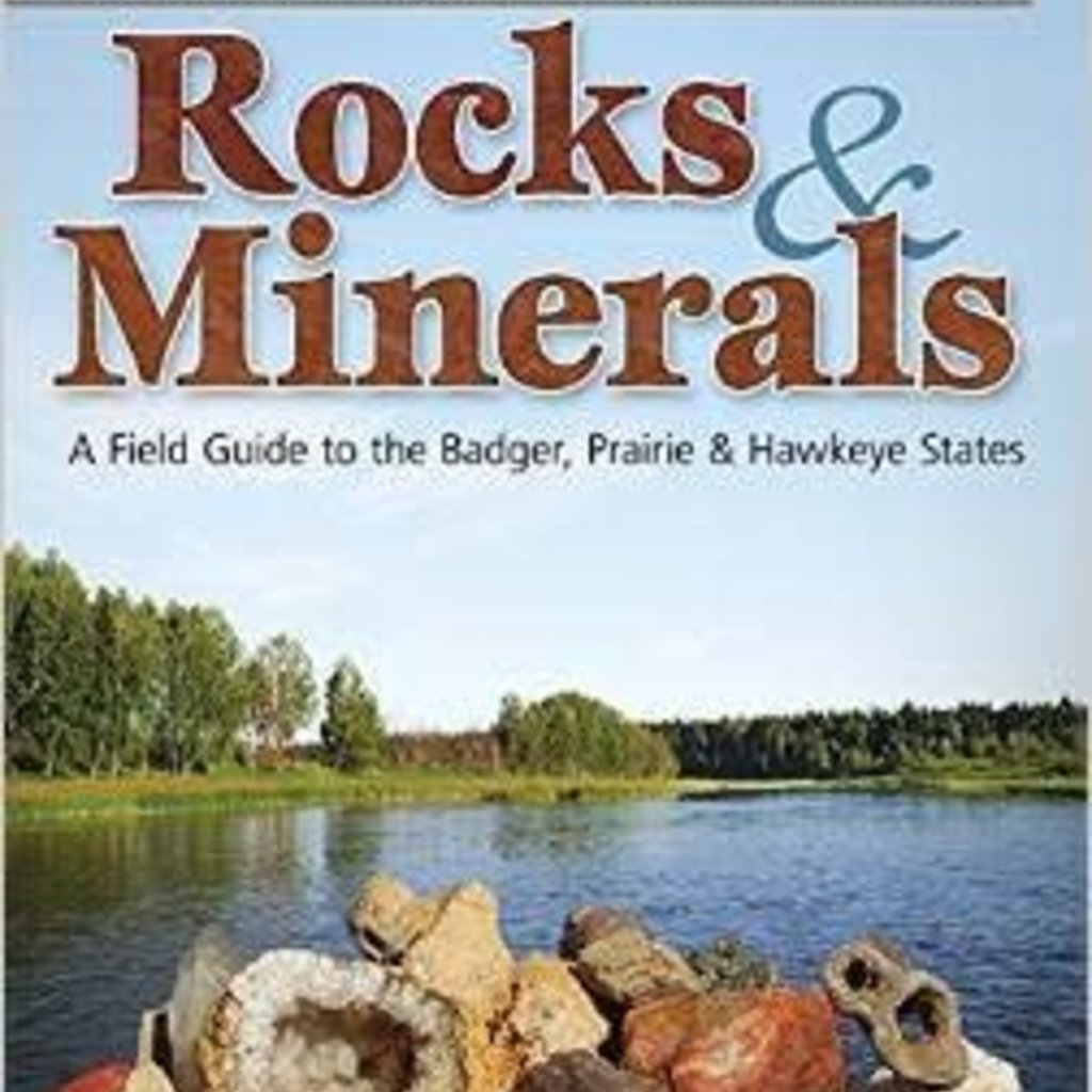 Dan R. Lynch and Bob Lynch Rocks & Minerals of Wisconsin, Illinois & Iowa