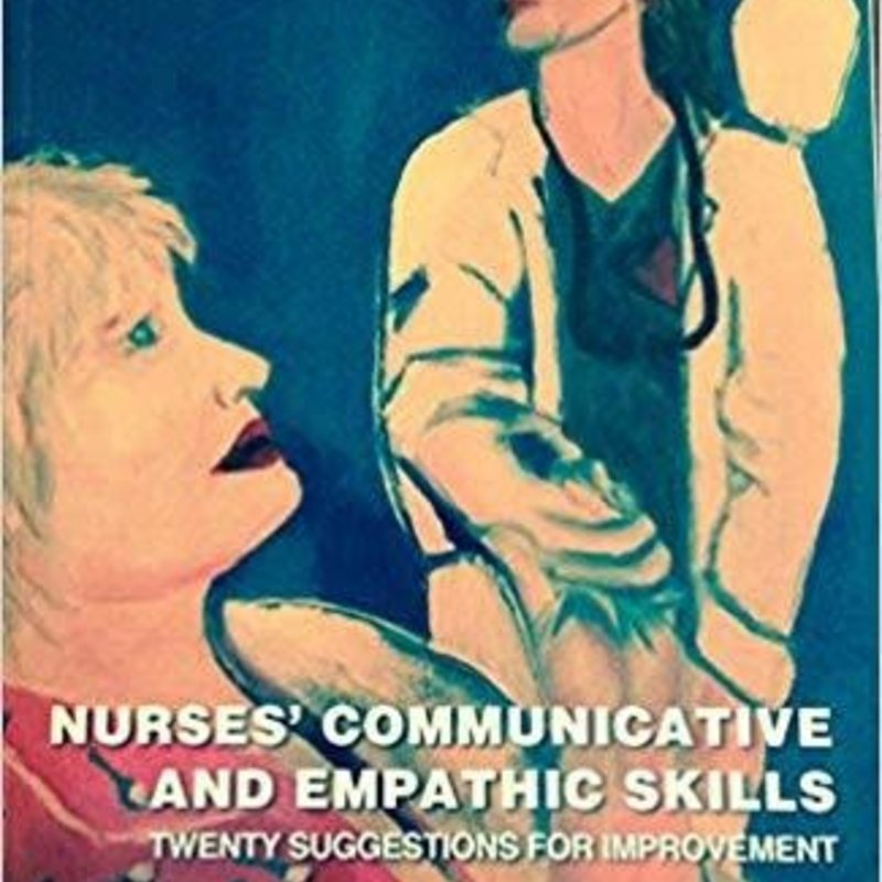 John Thurston, Cynthia Halfen, Jennifer Geiss Nurses' Communicative and Empathic Skills