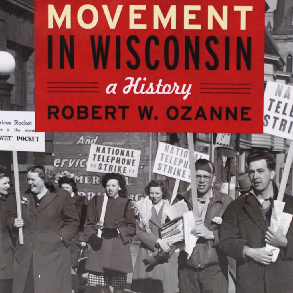 Robert W. Ozanne The Labor Movement in Wisconsin