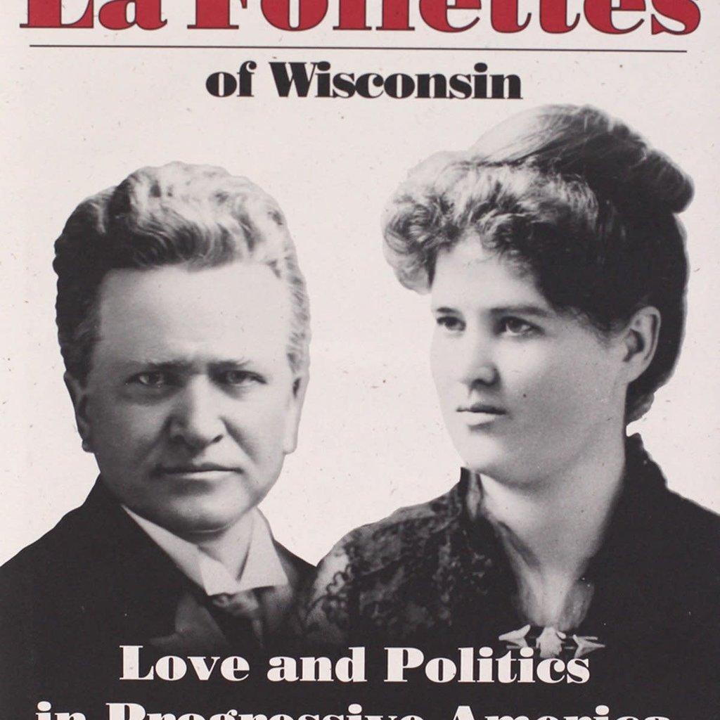 Bernard A. Weisberger The La Follettes of Wisconsin