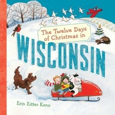 Erin Eitter Kono The Twelve Days of Christmas in Wisconsin (Board Book)