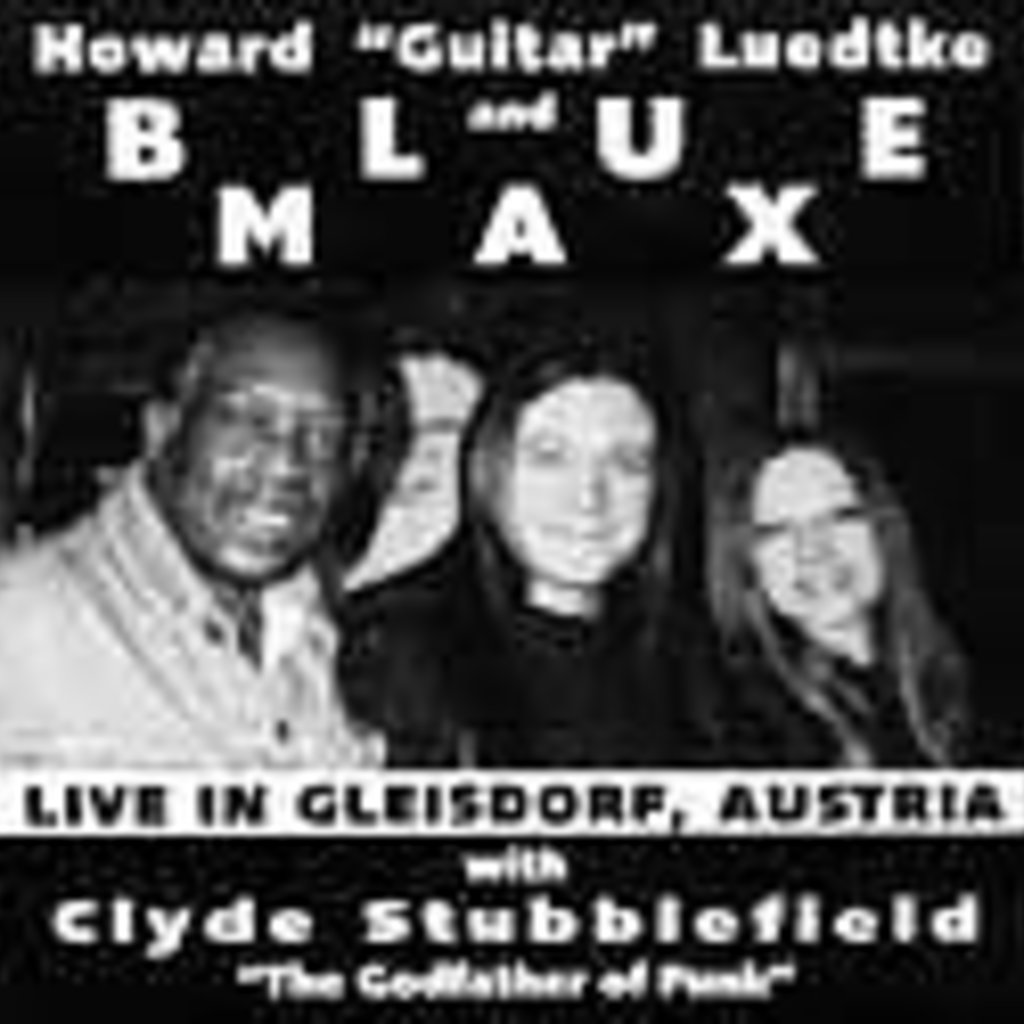 """Howard """"Guitar"""" Luedtke and Blue Max Live in Gleisdorf, Austria with Clyde Stubblefield """"The Godfather of Funk"""""""