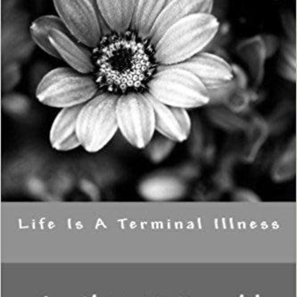 Cynthia McDonald Life Is A Terminal Illness