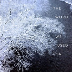 Max Garland The Word We Used For It