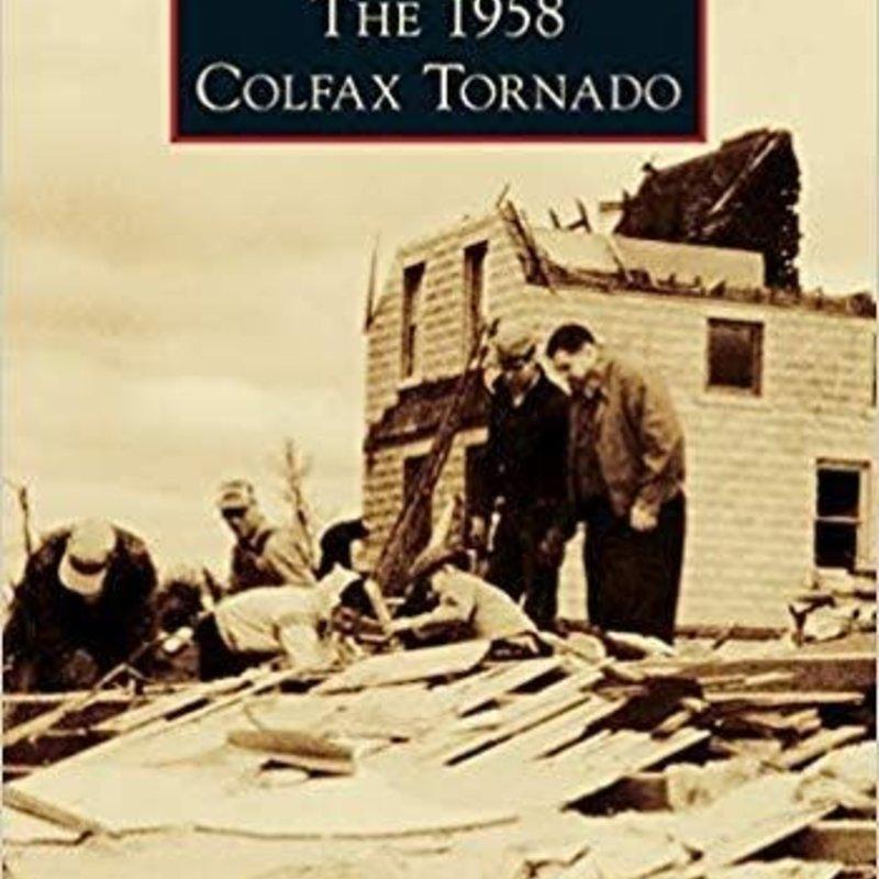 Troy & Michelle Knutson The 1958 Colfax Tornado
