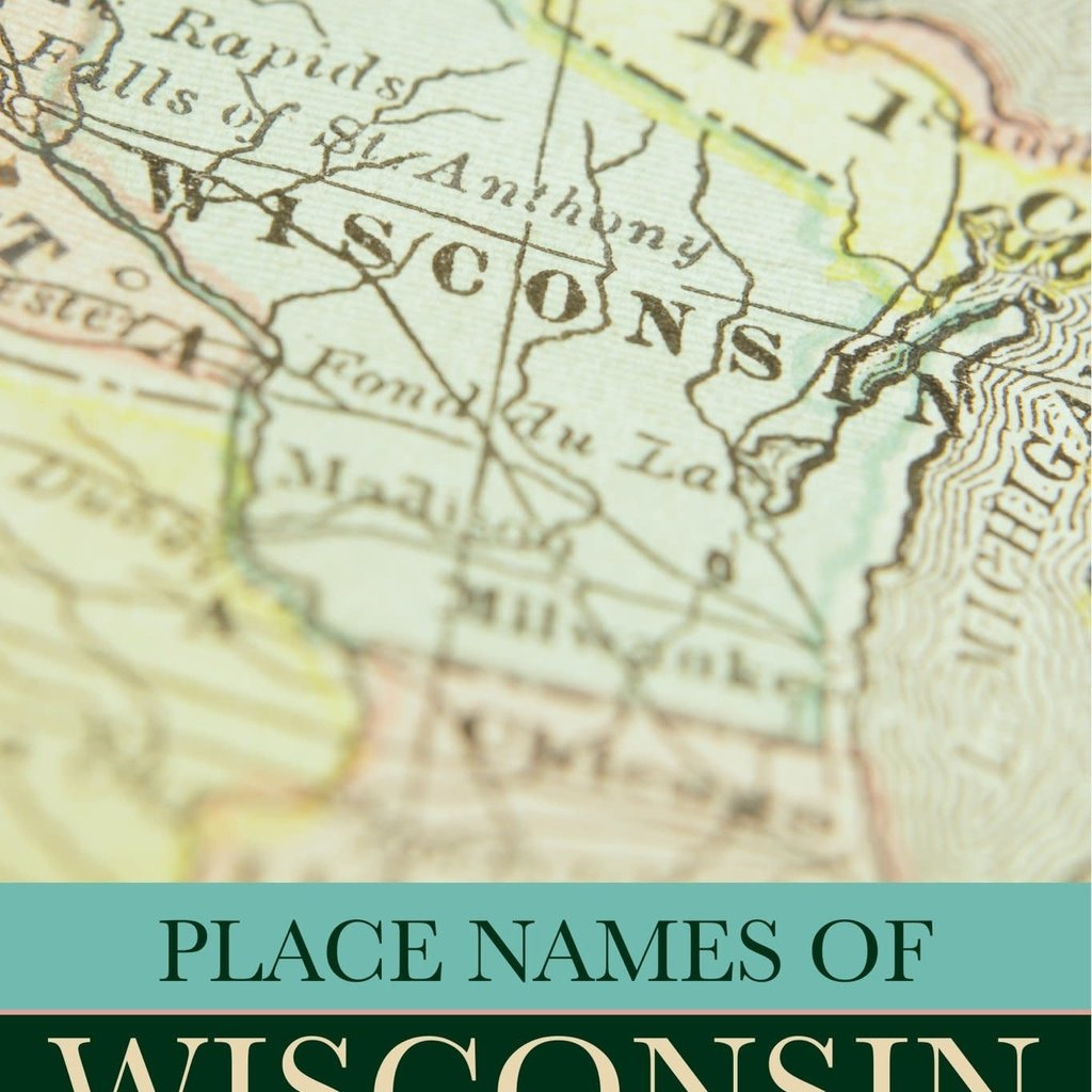 Edward Callary Place Names of Wisconsin