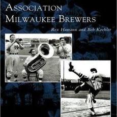 Rex Hamann and Bob Koehler The American Association Milwaukee Brewers