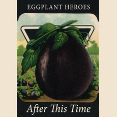 Eggplant Heroes After This Time