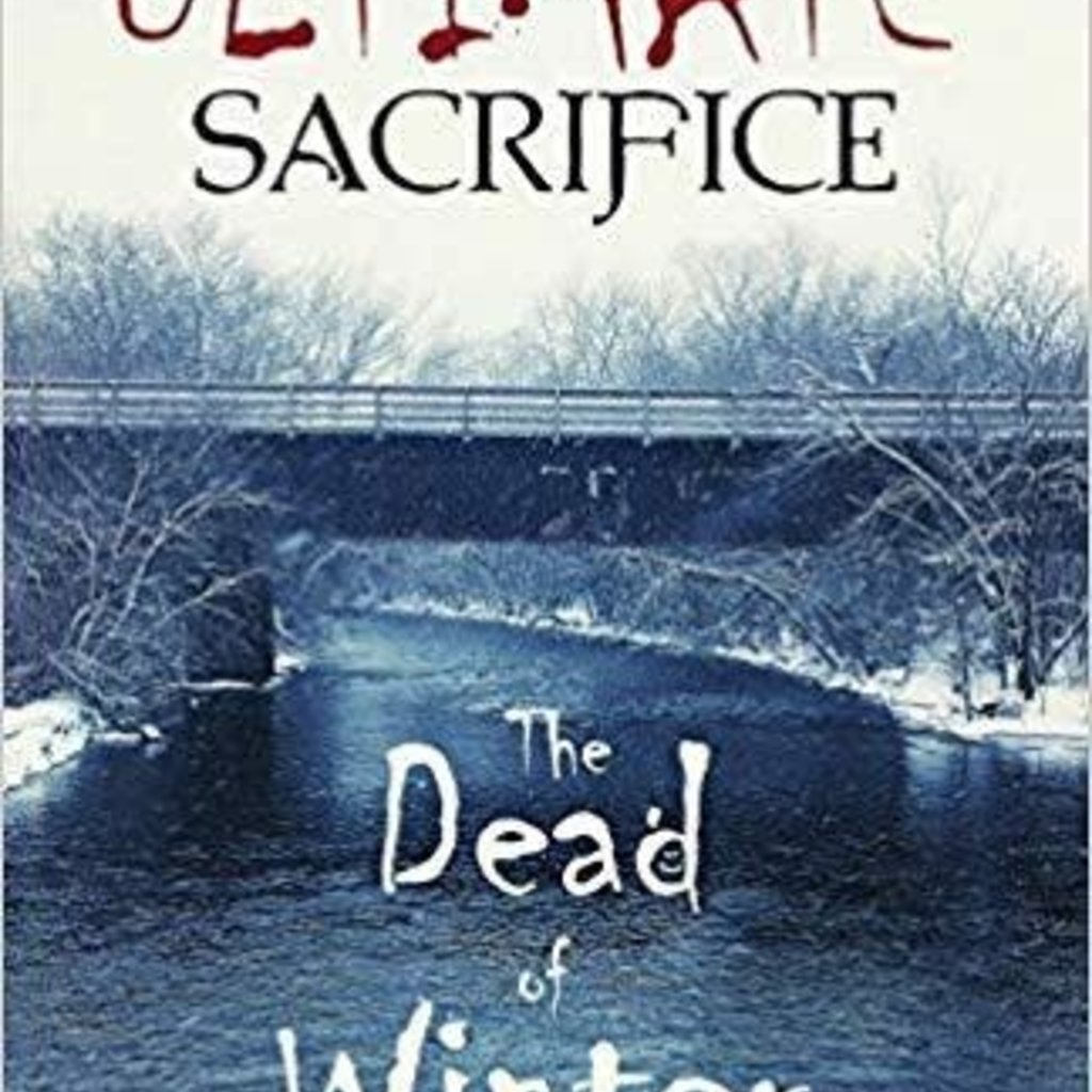 Sandy Lundberg The Ultimate Sacrifice - The Dead of Winter