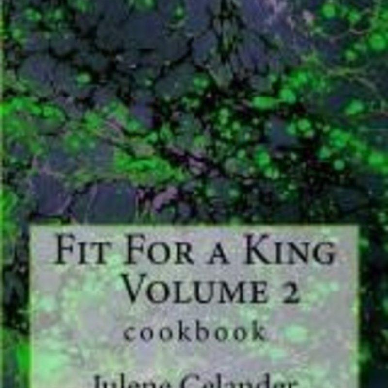 Julene Celander Fit for a King Cookbook Vol. 2