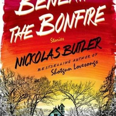 Nickolas Butler Beneath The Bonfire