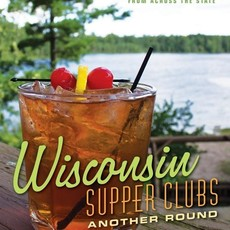 Ron Faiola Wisconsin Supper Clubs: Another Round