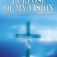 Jerome G. Wolcott The Purpose of My Vision