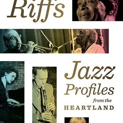 Kurt Dietrich Wisconsin Riffs: Jazz Profiles from the Heartland