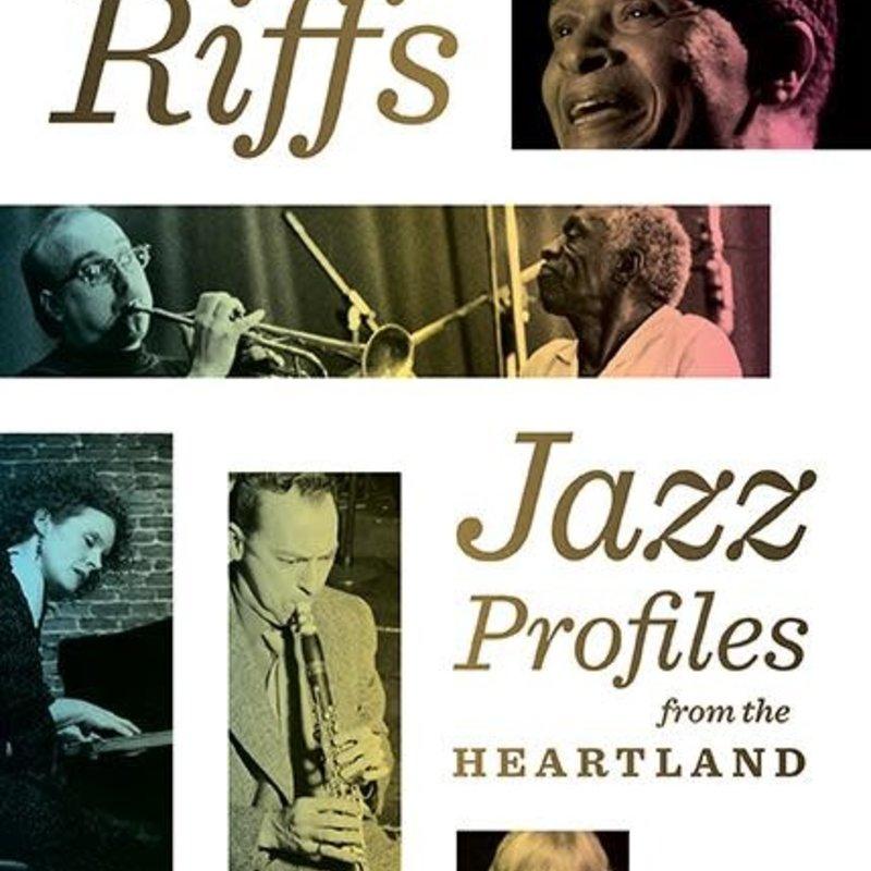 Kurt Dietrich Wisconsin Riffs: Jazz Profiles from the Heartland