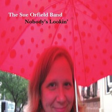 Sue Orfield Band Nobody's Lookin'