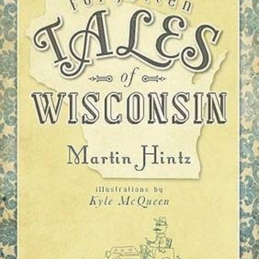 Martin Hintz Forgotten Tales of Wisconsin