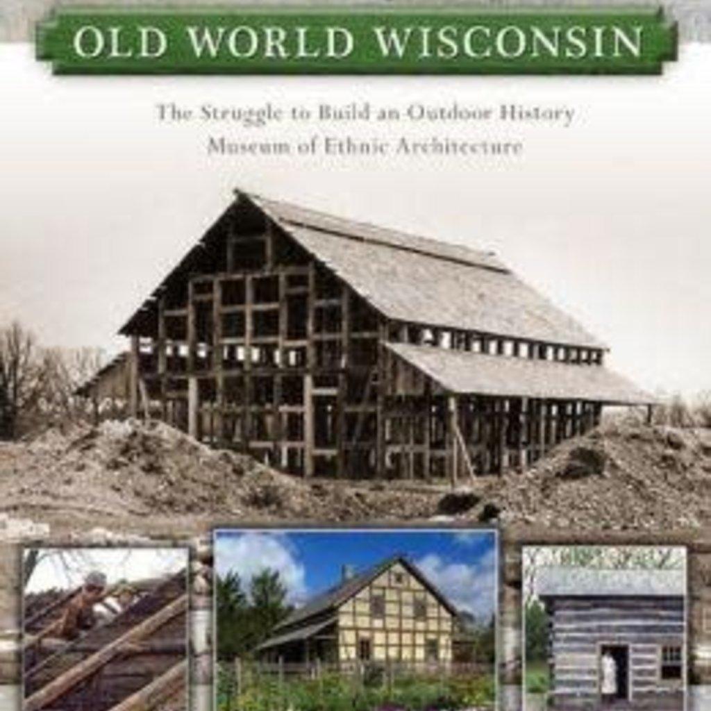 John D. Krugler Creating Old World Wisconsin
