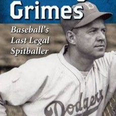 Joe Niese Burleigh Grimes: Baseball's Last Legal Spitballer