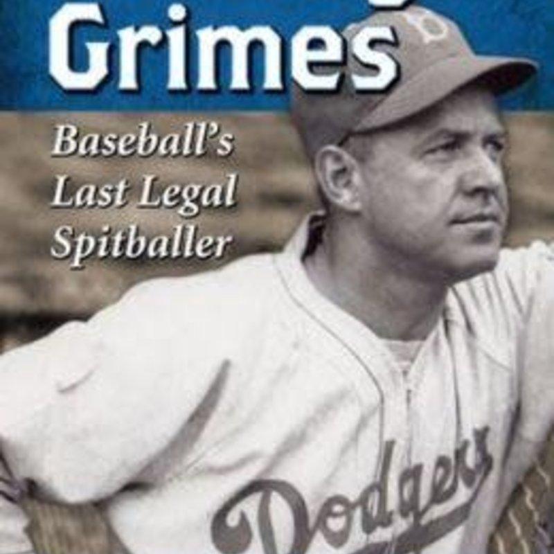 Joe Niese Burleigh Grimes: Baseball's Last Legal Spitballer