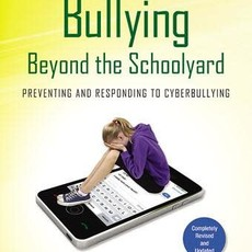 Justin Patchin Bullying Beyond the Schoolyard: Second Edition