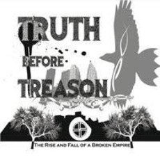 Truth Before Treason The Rise And Fall Of A Broken Empire