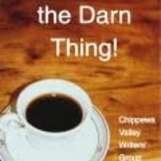 Chippewa Valley Writers' Group Just Read the Darn Thing!