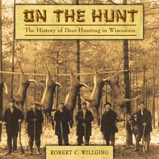 Robert C. Willging On the Hunt
