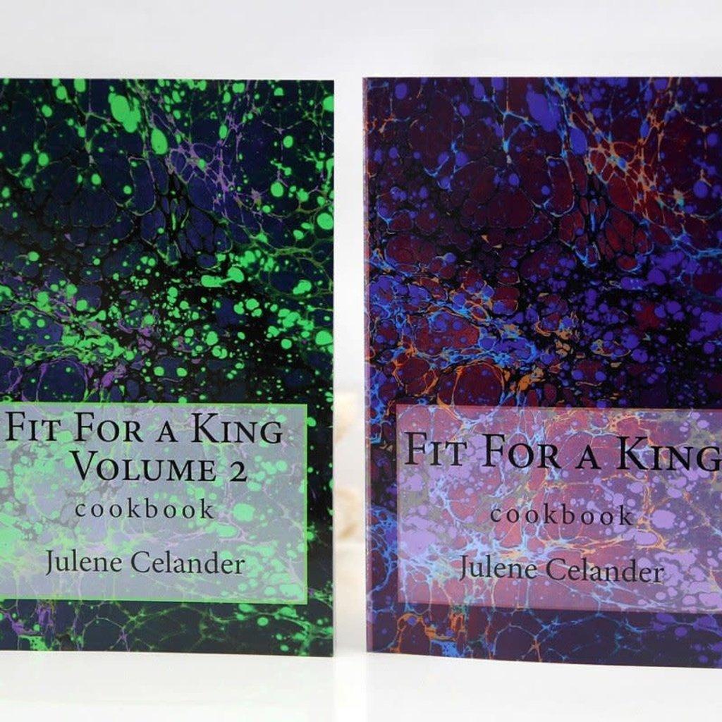 Julene Celander Fit for a King Cookbook