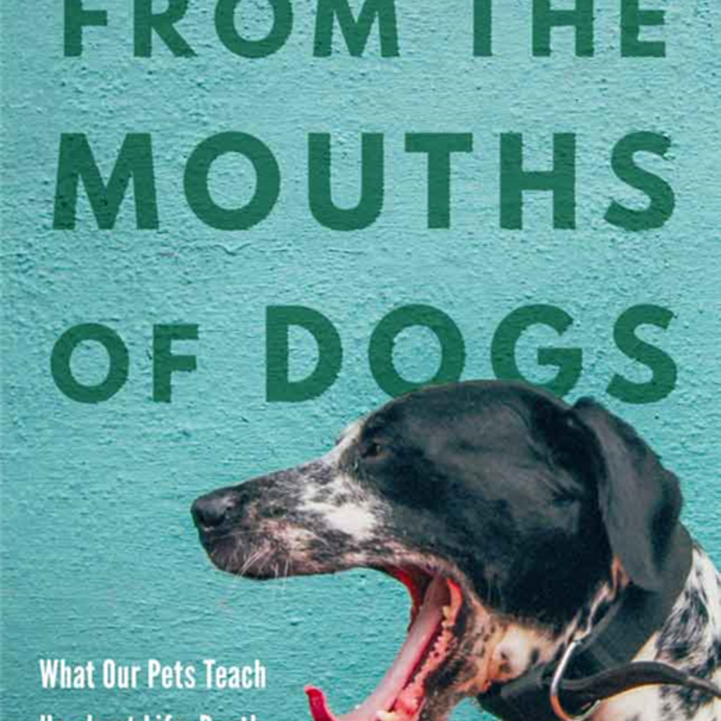 BJ Hollars From the Mouths of Dogs