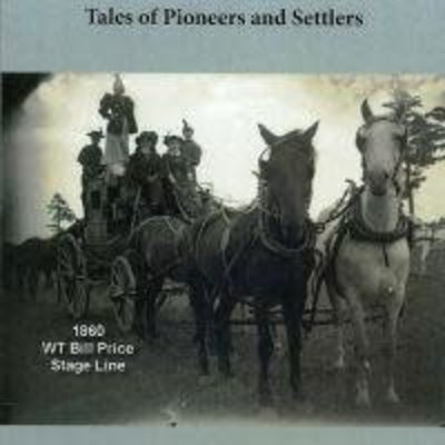 Glen R. Patzwald How the Stage Coach Grew the Great Northwest: Tales of Pioneers and Settlers