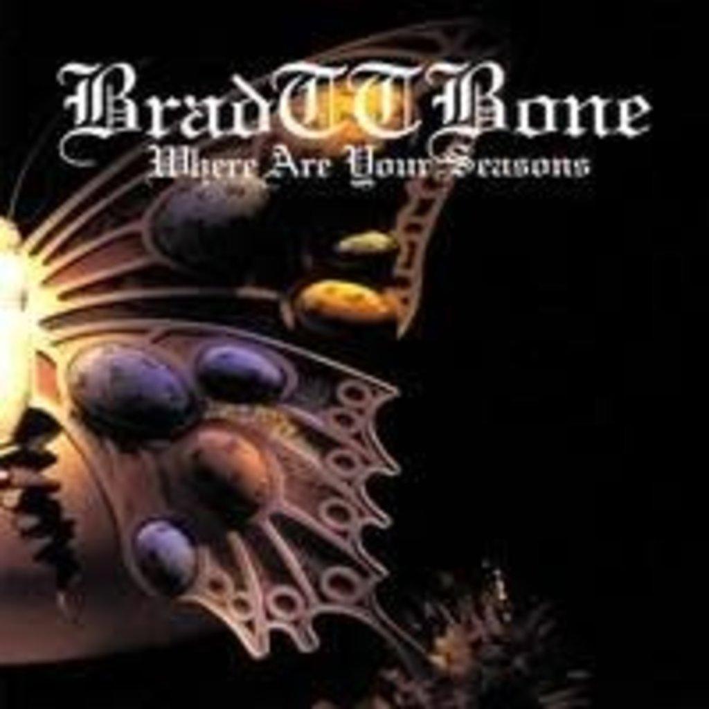 Brad TT Bone Where Are Your Seasons