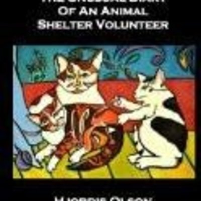 Hjordis Olson The Unusual Diary of An Animal Shelter Volunteer