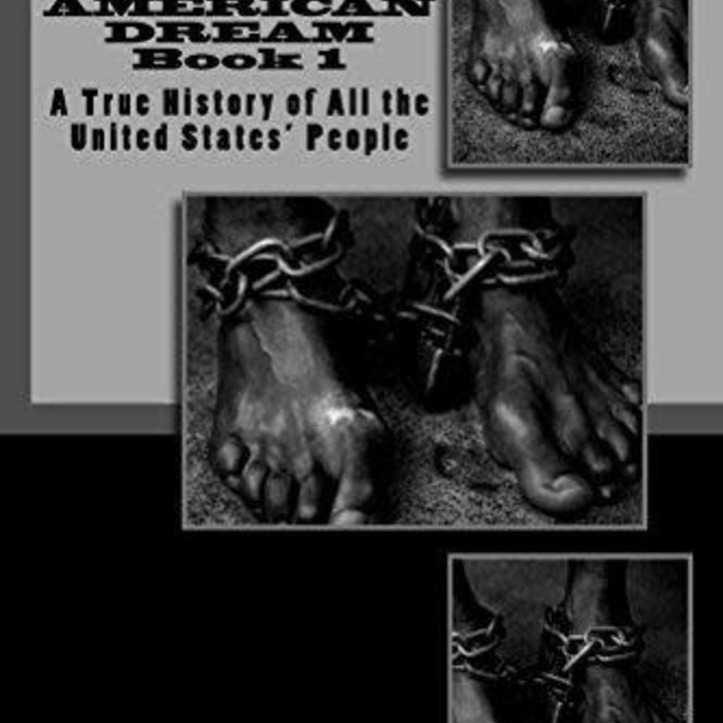 Cynthia McDonald The American Dream Book 1: A True History of All the United States' People