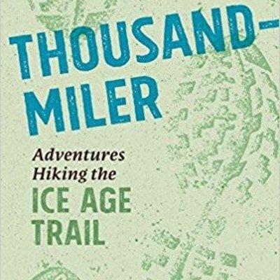Melanie Radzicki McManus Thousand Miler - Adventures Hiking the Ice Age Trail