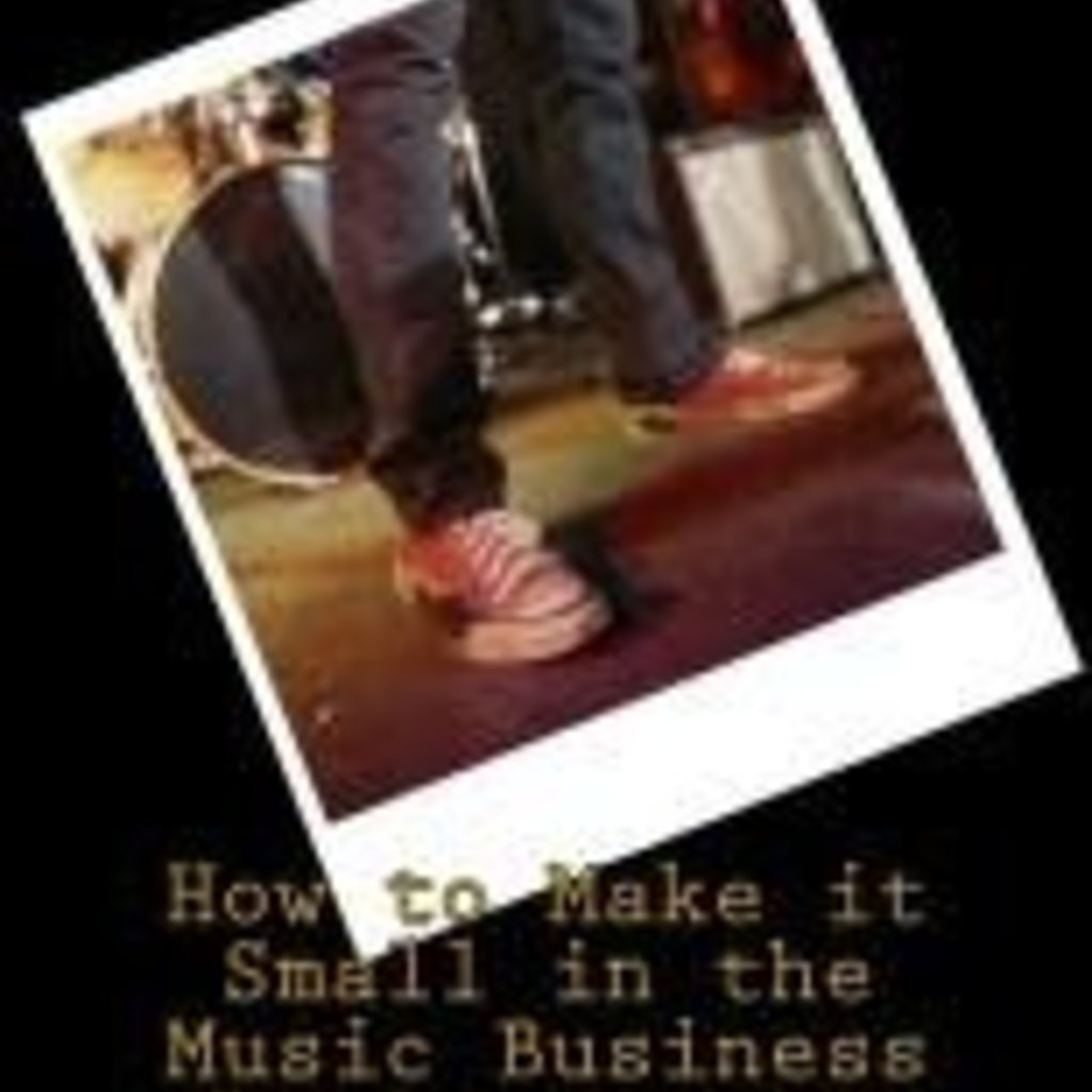 Tony Basley How to Make it Small in the Music Business