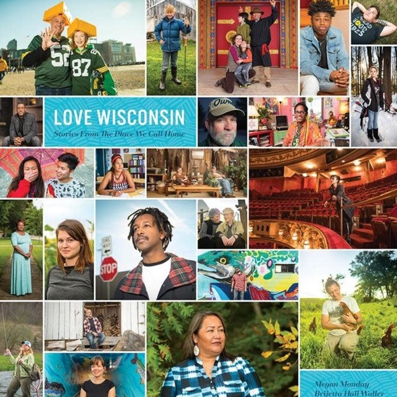 Megan Monday & Brijetta Hall Waller Love Wisconsin: Stories From the Places We Call Home