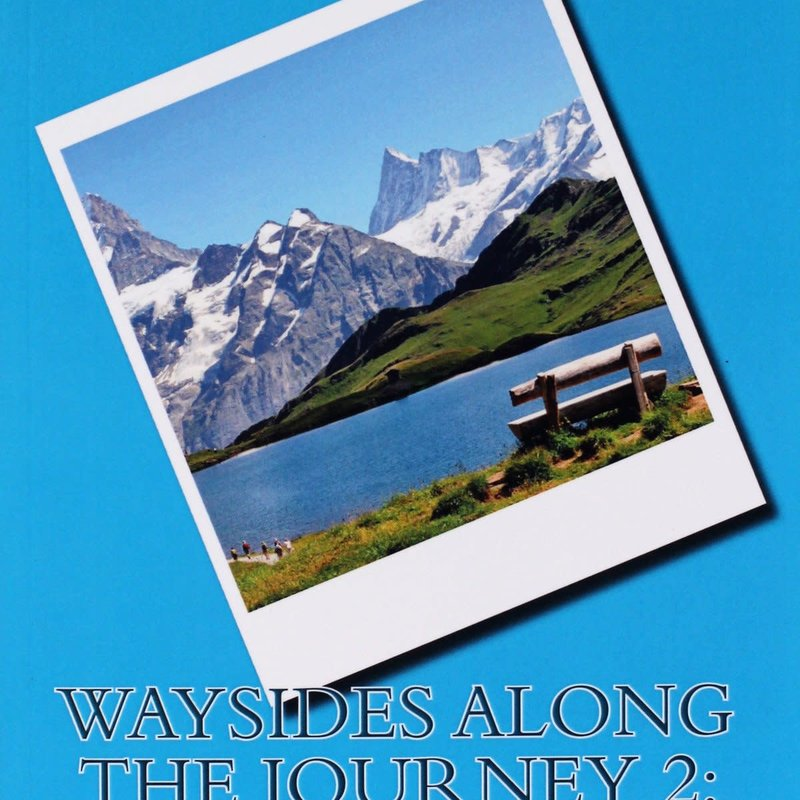 Wayne O'Conner Waysides Along the Journey 2
