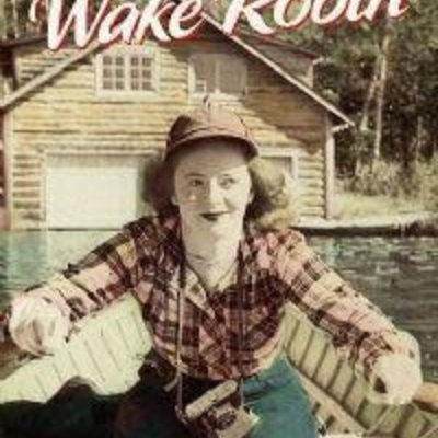 Return to Wake Robin - One Cabin the Heyday of Northwoods Resorts