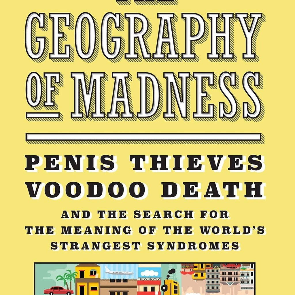 Frank Bures Geography of Madness