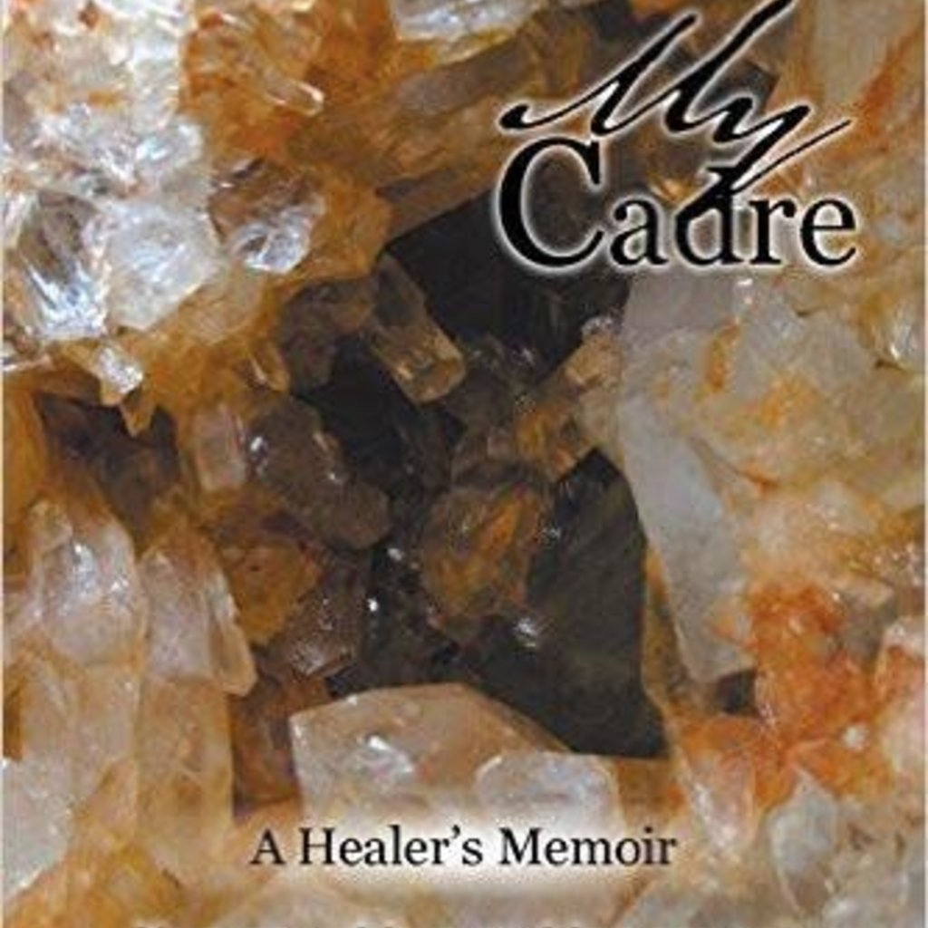 My Cadre - A Healer's Memoir