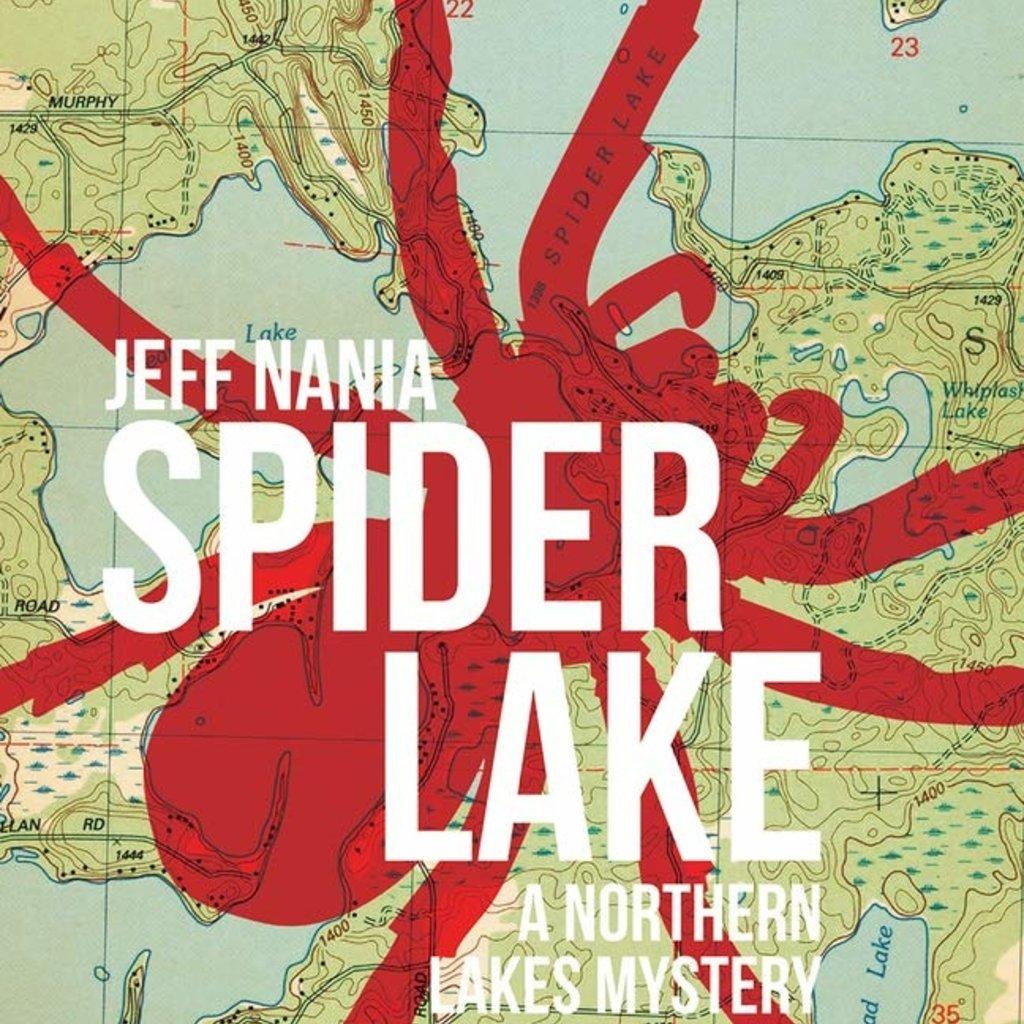 Jeff Nania Spider Lake: A Northern Lakes Mystery