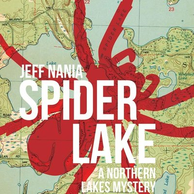 Jeff Nania Spider Lake: A Northern Lakes Mystery