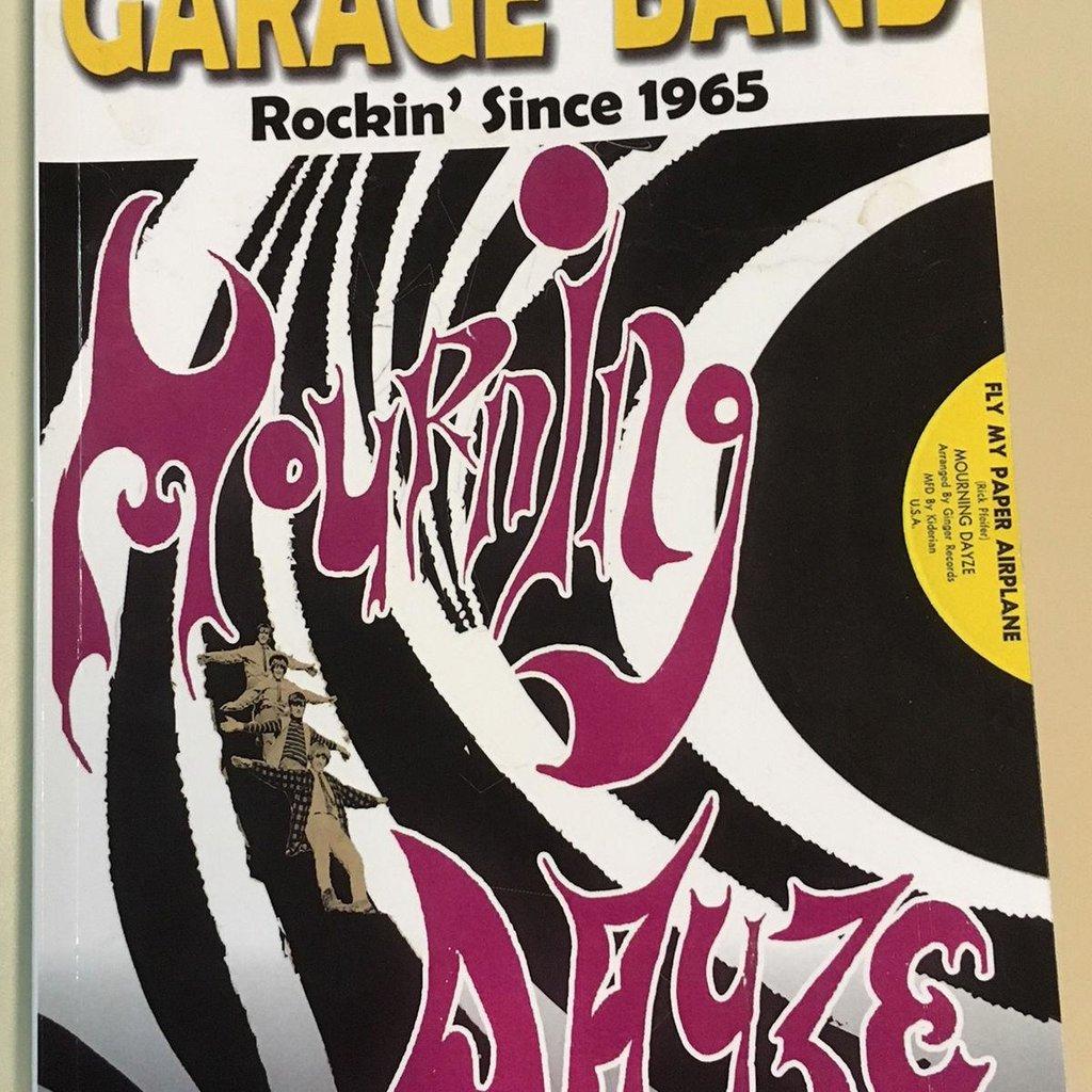 A Wisconsin Garage Band: Rockin' Since 1965 (Mourning Dayze)