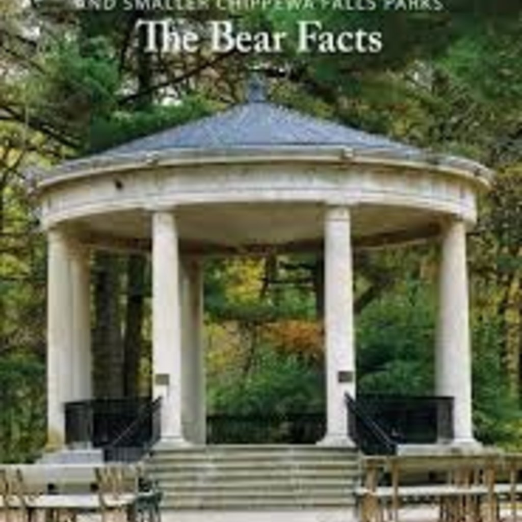 Chippewa County Historical Society Irvine Park: The Bear Facts