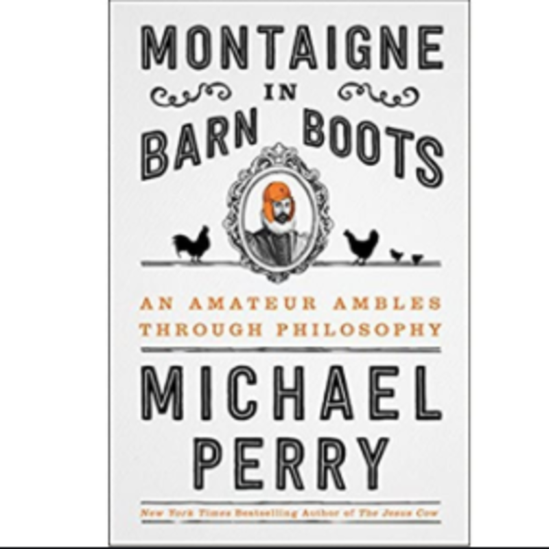 Michael Perry Montaigne in Barn Boots