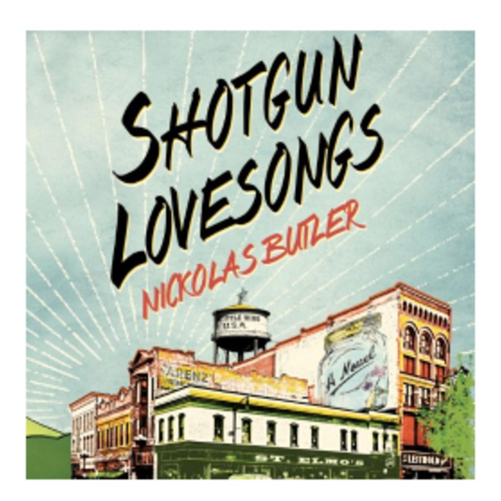 Nickolas Butler Shotgun Lovesongs - Hardcover