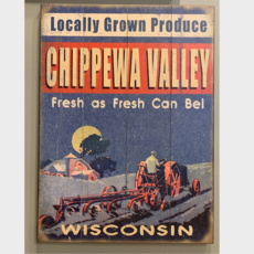 Volume One Chippewa Valley Locally Grown Produce - Wooden Sign
